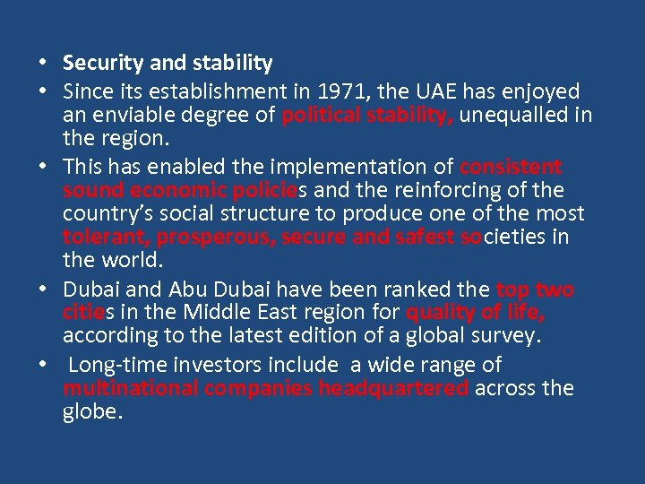 • Security and stability • Since its establishment in 1971, the UAE has