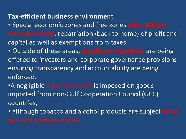 Tax-efficient business environment • Special economic zones and free zones offer 100 per cent