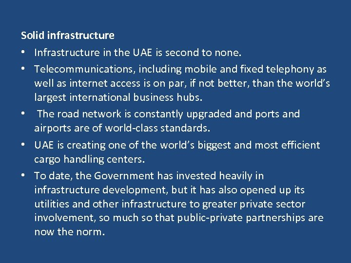 Solid infrastructure • Infrastructure in the UAE is second to none. • Telecommunications, including