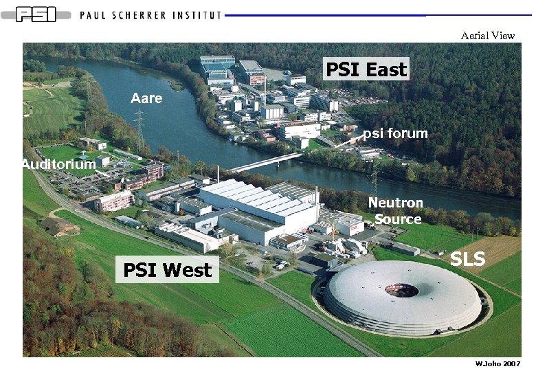 Aerial View PSI East Aare psi forum Auditorium Neutron Source PSI West SLS W.