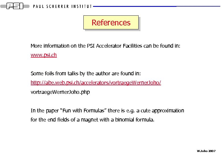 References More information on the PSI Accelerator Facilities can be found in: www. psi.