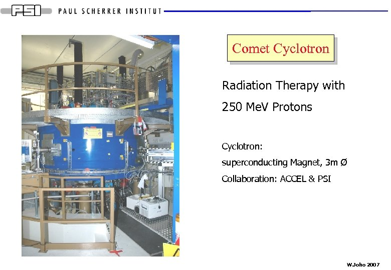 Comet Cyclotron Radiation Therapy with 250 Me. V Protons Cyclotron: superconducting Magnet, 3 m