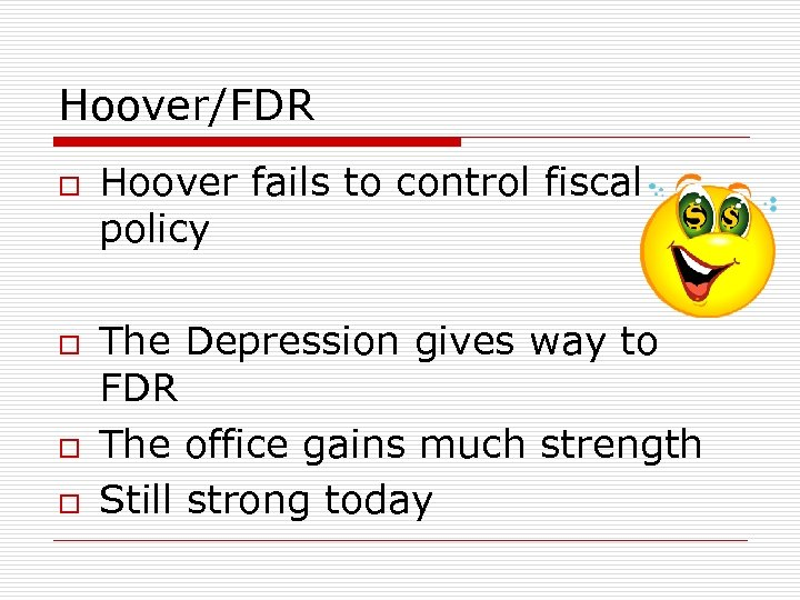 Hoover/FDR o o Hoover fails to control fiscal policy The Depression gives way to