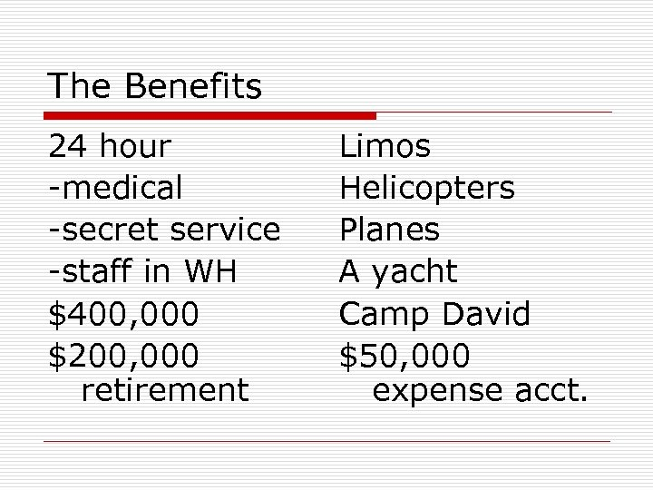The Benefits 24 hour -medical -secret service -staff in WH $400, 000 $200, 000