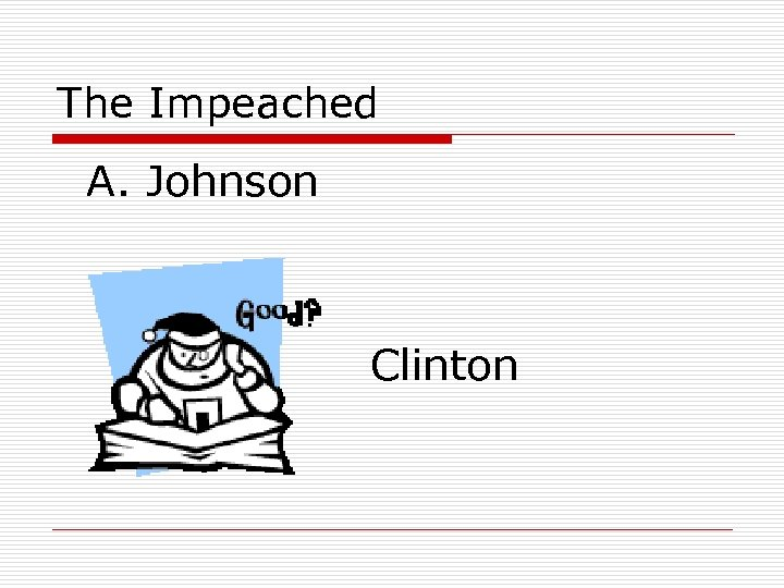 The Impeached A. Johnson Clinton