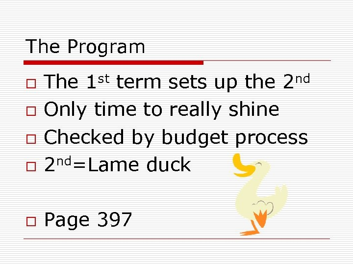 The Program o The 1 st term sets up the 2 nd Only time