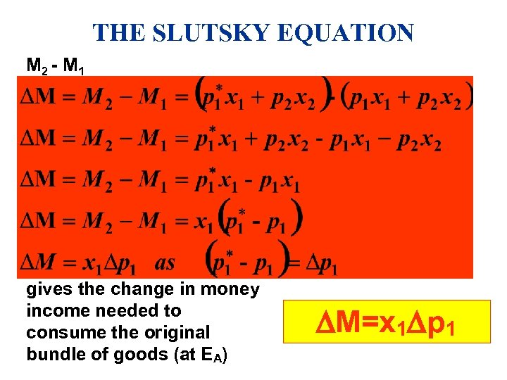 THE SLUTSKY EQUATION M 2 - M 1 gives the change in money income
