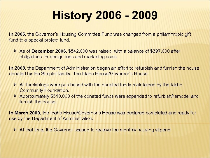 History 2006 - 2009 In 2006, the Governor's Housing Committee Fund was changed from