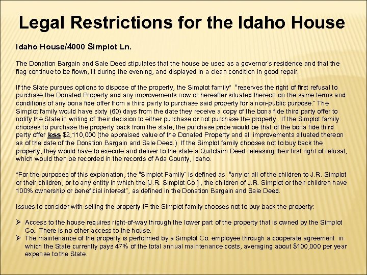 Legal Restrictions for the Idaho House/4000 Simplot Ln. The Donation Bargain and Sale Deed