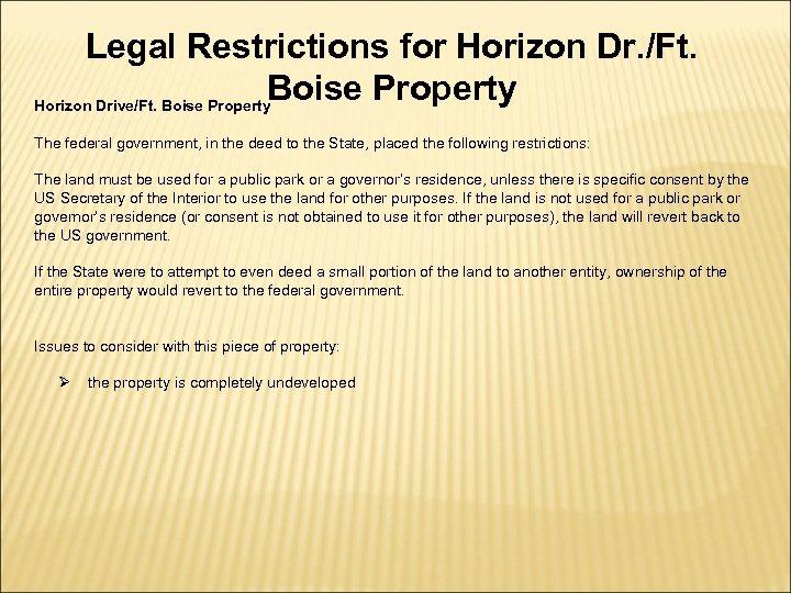 Legal Restrictions for Horizon Dr. /Ft. Boise Property Horizon Drive/Ft. Boise Property The federal