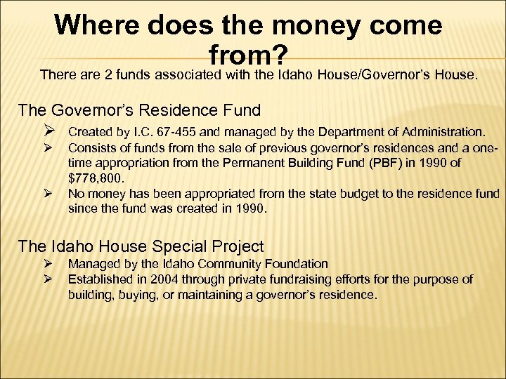 Where does the money come from? There are 2 funds associated with the Idaho