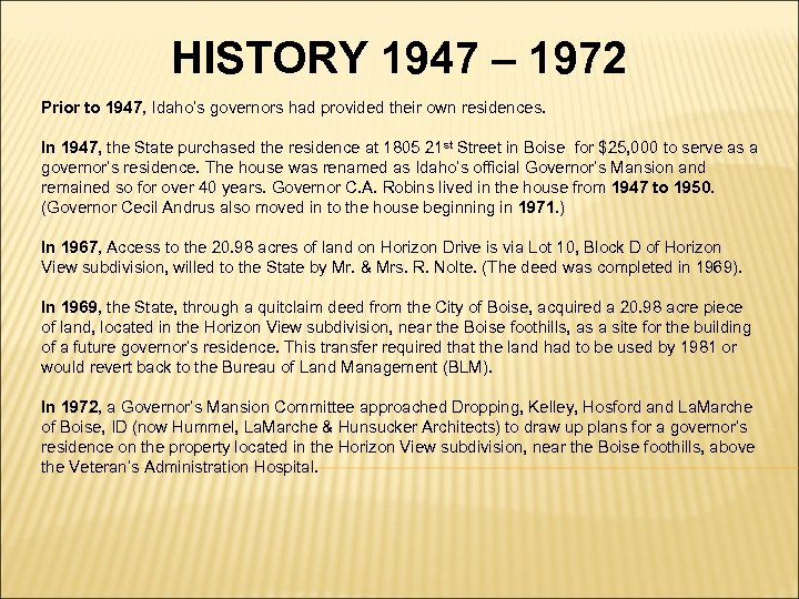 HISTORY 1947 – 1972 Prior to 1947, Idaho's governors had provided their own residences.