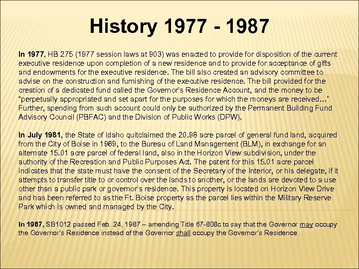 History 1977 - 1987 In 1977, HB 275 (1977 session laws at 903) was