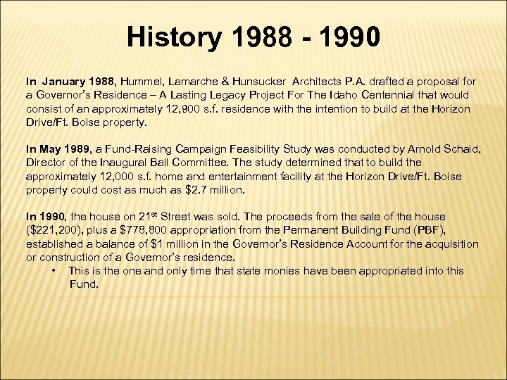 History 1988 - 1990 In January 1988, Hummel, Lamarche & Hunsucker Architects P. A.