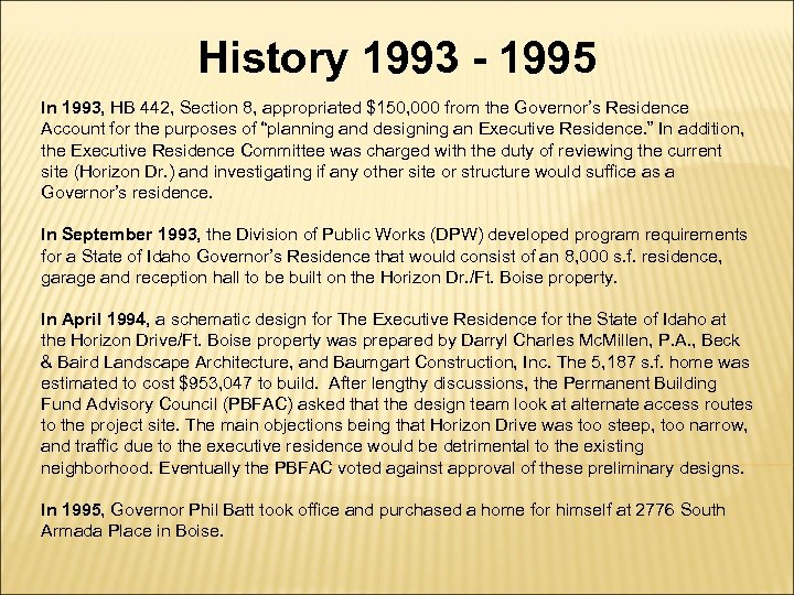 History 1993 - 1995 In 1993, HB 442, Section 8, appropriated $150, 000 from