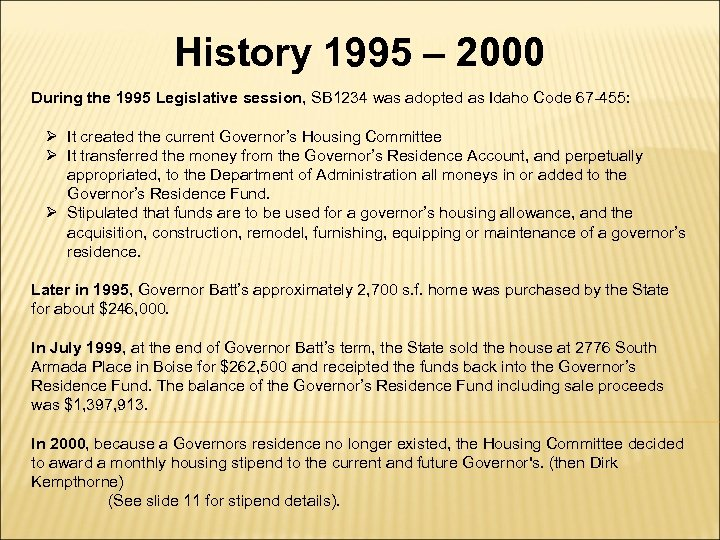 History 1995 – 2000 During the 1995 Legislative session, SB 1234 was adopted as