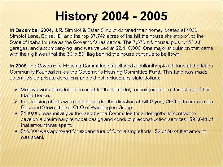 History 2004 - 2005 In December 2004, J. R. Simplot & Ester Simplot donated