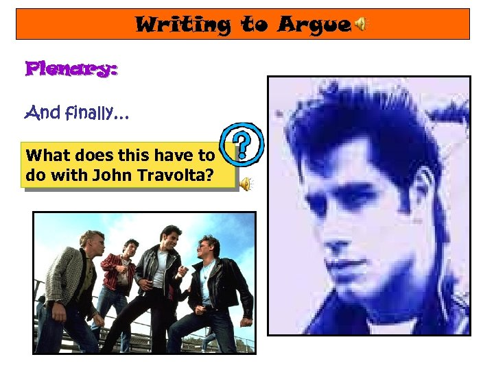 Writing to Argue Plenary: And finally… What does this have to do with John