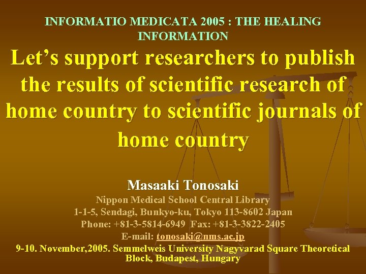 INFORMATIO MEDICATA 2005 : THE HEALING INFORMATION Let's support researchers to publish the results
