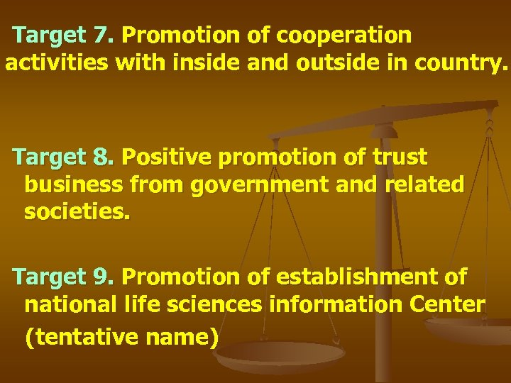 Target 7. Promotion of cooperation activities with inside and outside in country. Target