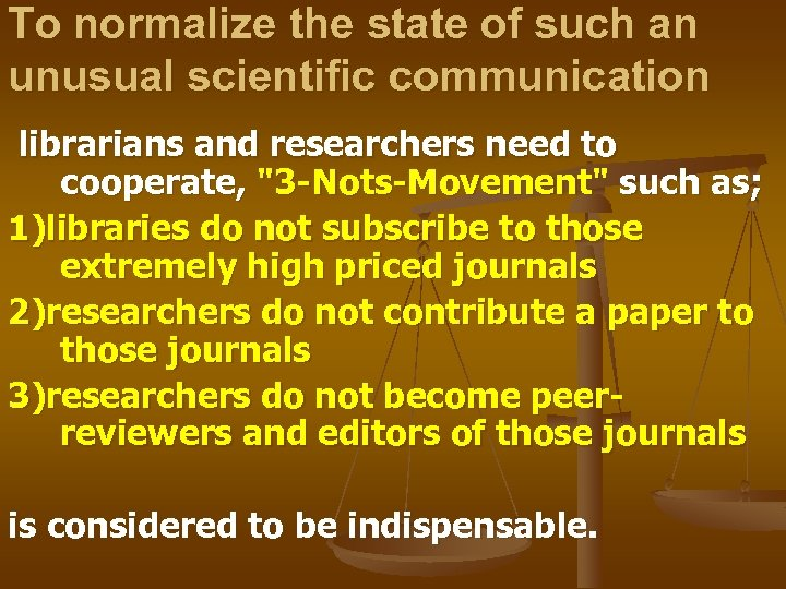 To normalize the state of such an unusual scientific communication librarians and researchers need