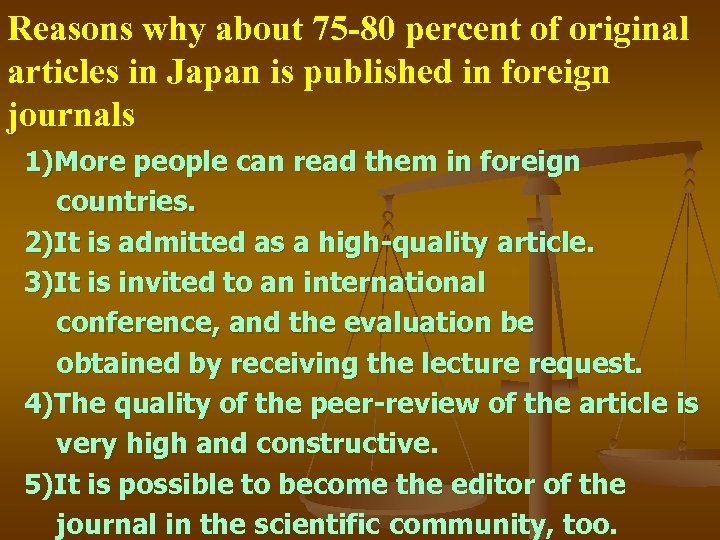 Reasons why about 75 -80 percent of original articles in Japan is published in