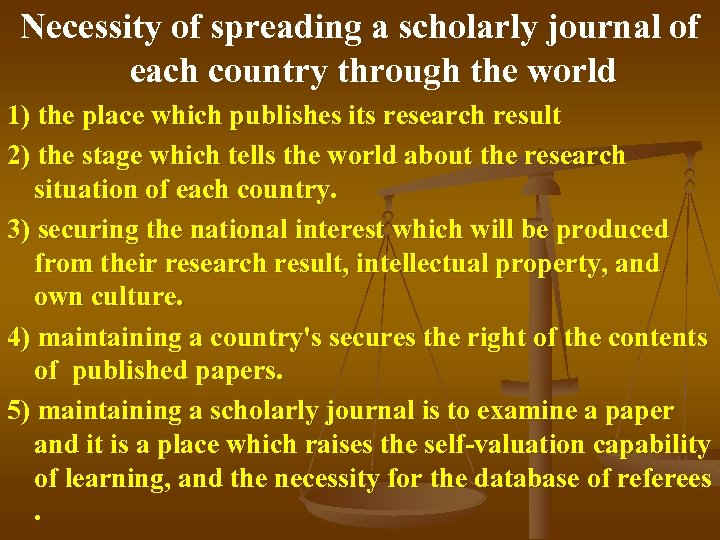 Necessity of spreading a scholarly journal of each country through the world 1) the