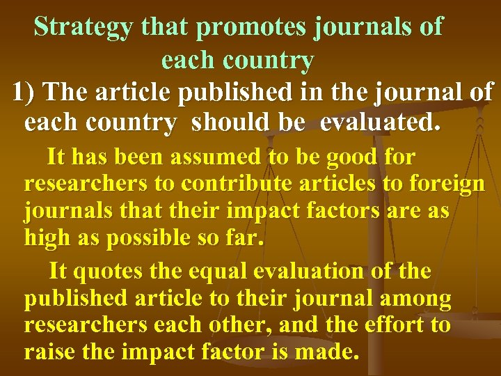 Strategy that promotes journals of each country 1) The article published in the journal