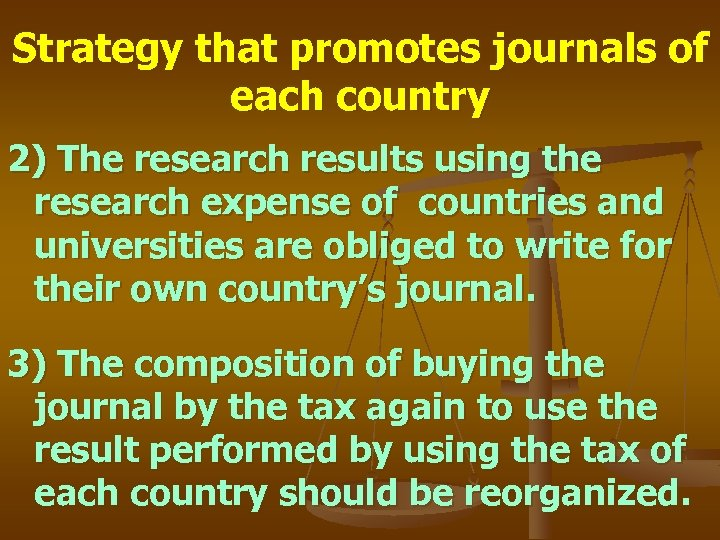 Strategy that promotes journals of each country 2) The research results using the research