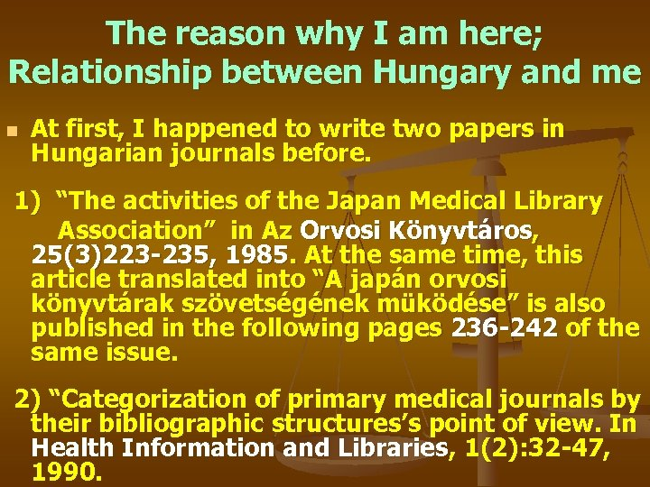 The reason why I am here; Relationship between Hungary and me n At first,