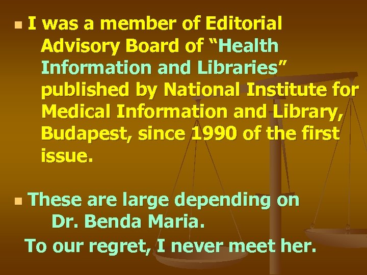 """I was a member of Editorial Advisory Board of """"Health Information and Libraries"""" published"""