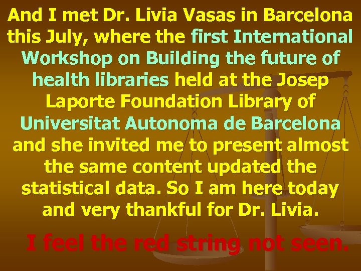 And I met Dr. Livia Vasas in Barcelona this July, where the first International