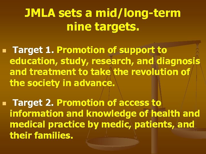 JMLA sets a mid/long-term nine targets. n n Target 1. Promotion of support to