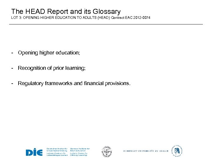 The HEAD Report and its Glossary LOT 3: OPENING HIGHER EDUCATION TO ADULTS (HEAD)