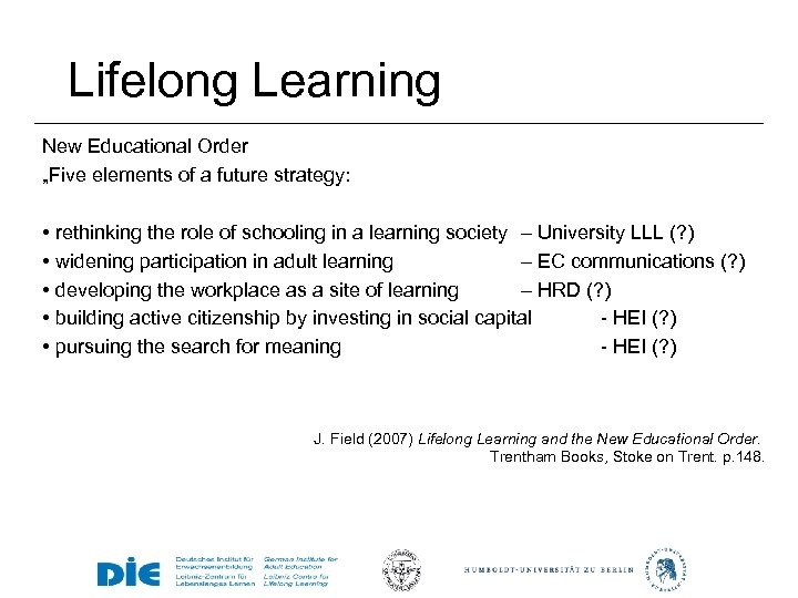 """Lifelong Learning New Educational Order """"Five elements of a future strategy: • rethinking the"""
