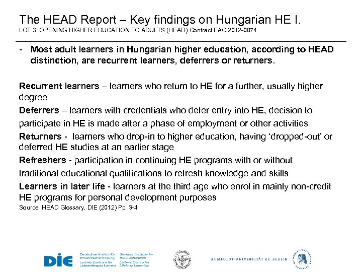 The HEAD Report – Key findings on Hungarian HE I. LOT 3: OPENING HIGHER
