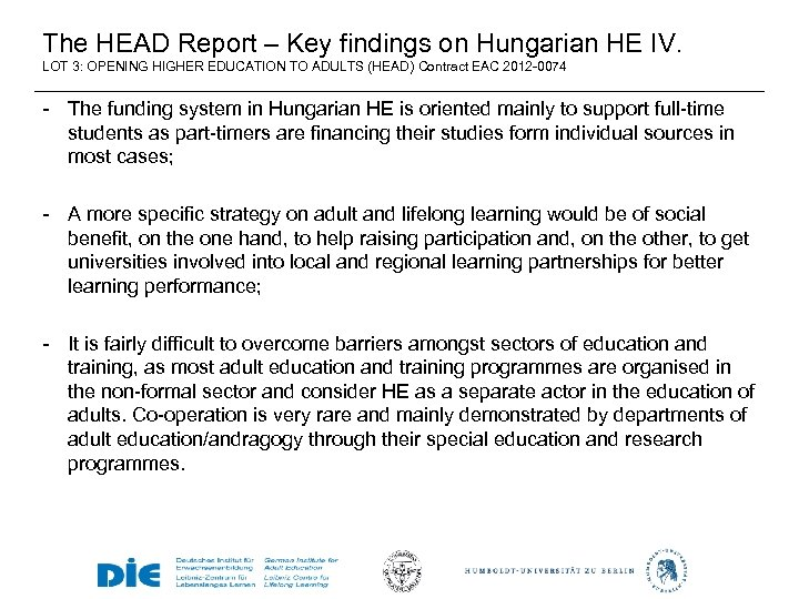 The HEAD Report – Key findings on Hungarian HE IV. LOT 3: OPENING HIGHER