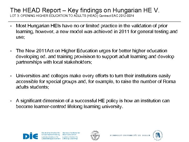 The HEAD Report – Key findings on Hungarian HE V. LOT 3: OPENING HIGHER
