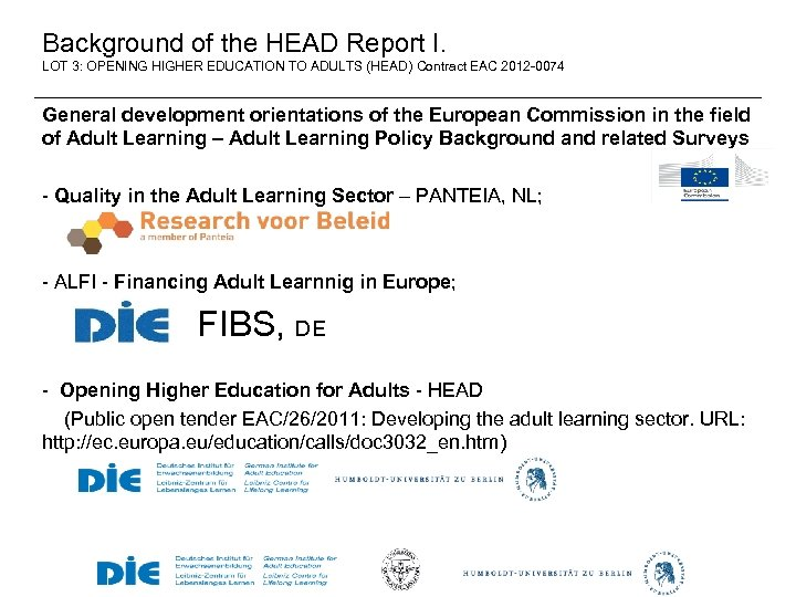 Background of the HEAD Report I. LOT 3: OPENING HIGHER EDUCATION TO ADULTS (HEAD)