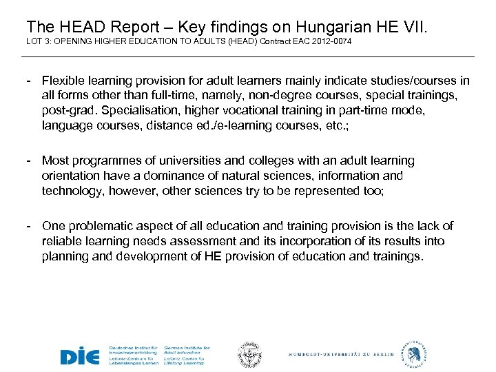 The HEAD Report – Key findings on Hungarian HE VII. LOT 3: OPENING HIGHER