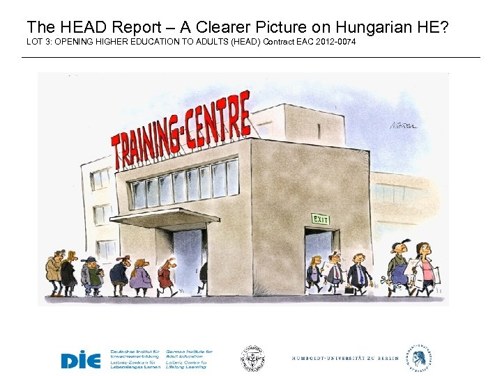 The HEAD Report – A Clearer Picture on Hungarian HE? LOT 3: OPENING HIGHER