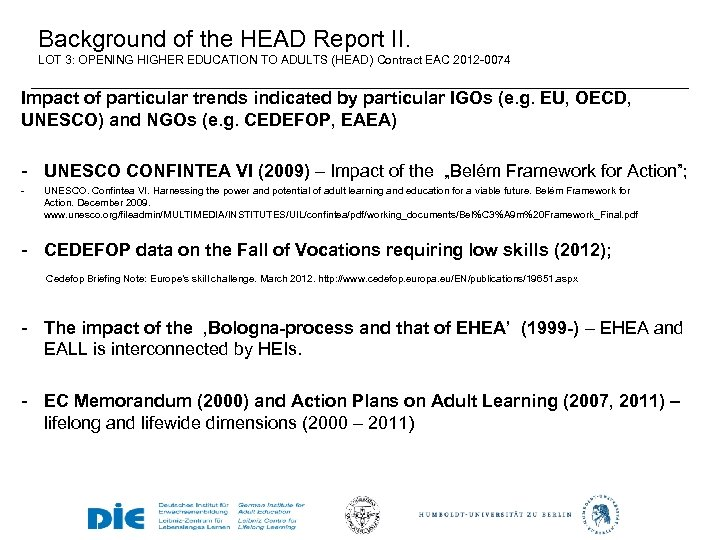Background of the HEAD Report II. LOT 3: OPENING HIGHER EDUCATION TO ADULTS (HEAD)