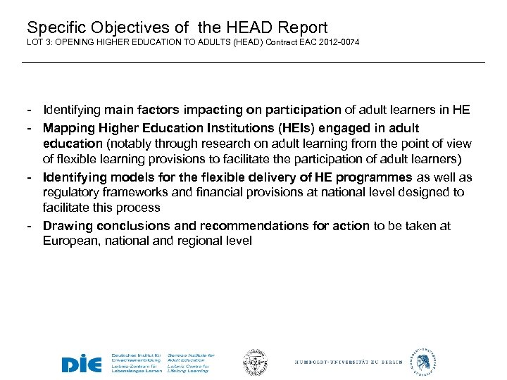 Specific Objectives of the HEAD Report LOT 3: OPENING HIGHER EDUCATION TO ADULTS (HEAD)