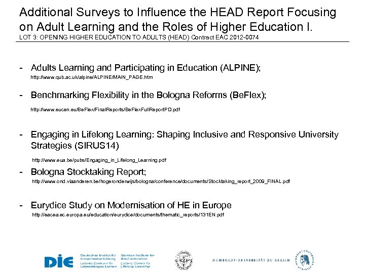 Additional Surveys to Influence the HEAD Report Focusing on Adult Learning and the Roles