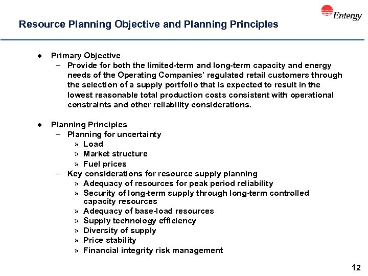 Resource Planning Objective and Planning Principles l Primary Objective – Provide for both the