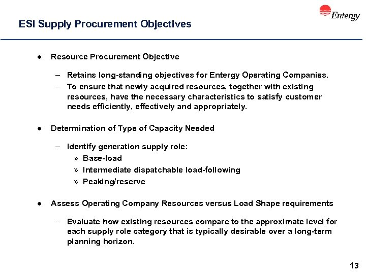ESI Supply Procurement Objectives l Resource Procurement Objective – Retains long-standing objectives for Entergy