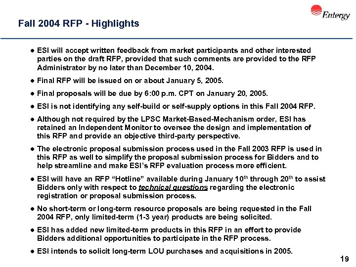 Fall 2004 RFP - Highlights l ESI will accept written feedback from market participants