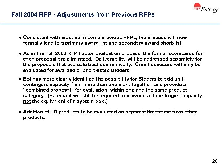 Fall 2004 RFP - Adjustments from Previous RFPs l Consistent with practice in some