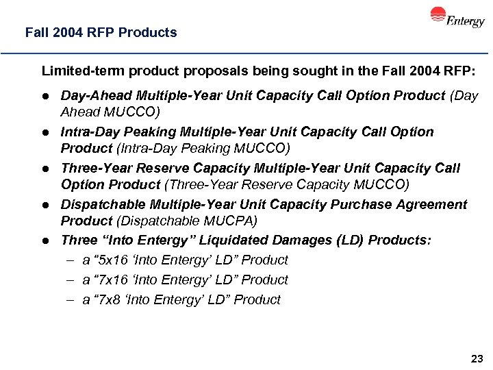 Fall 2004 RFP Products Limited-term product proposals being sought in the Fall 2004 RFP: