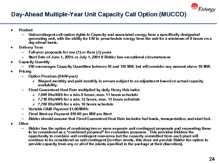 Day-Ahead Multiple-Year Unit Capacity Call Option (MUCCO) l l l Product – Unit-contingent call
